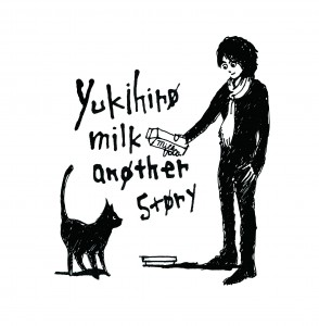 yukihiro milk another story